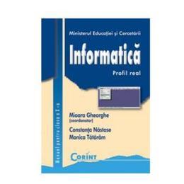 Informatica. Profil real - Clasa 10 - Manual - Mioara Gheorghe, Constanta Nastase, editura Corint