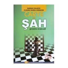 Carte de sah pentru avansati - Marian Culapov, Claudiu Badea Iordache, Editura Didactica Si Pedagogica