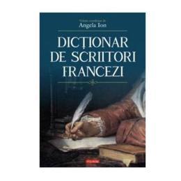 Dictionar de scriitori francezi - Angela Ion, editura Polirom