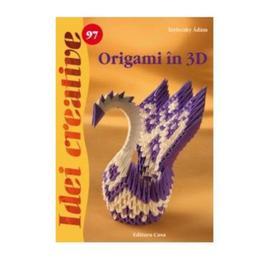 Idei creative 97 - Origami in 3D - Terleczky Adam, editura Casa