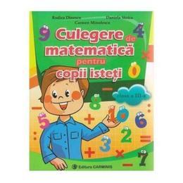 Culegere de matematica pentru copii isteti cls 3 - Rodica Dinescu, editura Carminis