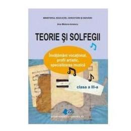 Teorie si solfegii cls 3 ed.2016 - Ana Motora-Ionescu, editura Didactica Si Pedagogica
