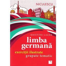 Limba Germana. Exercitii Ilustrate Grupate Tematic - Kristine Lazar