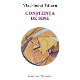 Constiinta De Sine - VlaD-Ionut Tataru, editura Institutul European