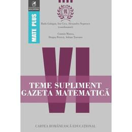 Teme supliment Gazeta Matematica cls 6 - Radu Gologan, Ion Cicu, Alexandru Negrescu, editura Cartea Romaneasca