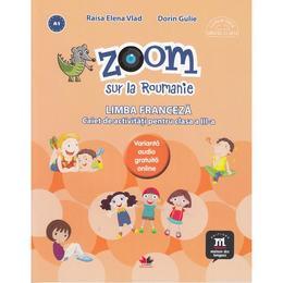Zoom sur la Roumanie. Franceza - Clasa 3 - Raisa Elena Vlad, Dorin Gulie, editura Litera