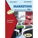 Marketing - Clasa 12 - Manual - Cristiana Mateiciuc, Nicoleta Singureanu, editura Sigma