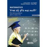 Matematica - Clasa 5 Sem.1 - Vrei sa stii mai mult? - Lenuta Andrei, Ani Draghici, editura Sigma