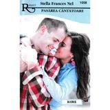Pasarea cantatoare - Stella Frances Nel, editura Alcris