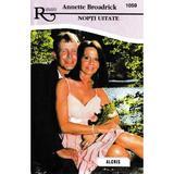 Nopti uitate - Annette Broadrick, editura Alcris