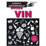 Expert in vin. Ghidul laudarosului - Jonathan Goodall, Harry Eyres, editura Alias