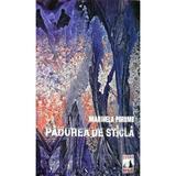 Padurea de sticla - Marinela Porumb, editura Neverland