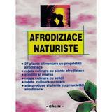 Afrodiziace Naturiste, editura Calin