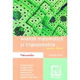 Analiza matematica si trigonometrie pentru liceu (memorator) - Luminita Curtui, editura Booklet