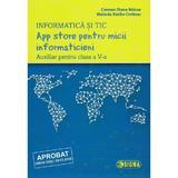 Informatica si TIC - Clasa 5 - App store pentru micii informaticieni - Carmen Diana Baican, Melinda Emil, editura Sigma