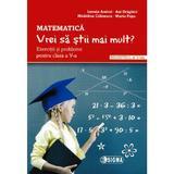 Matematica - Clasa 5 Sem.2 - Vrei sa stii mai mult? - Lenuta Andrei, Ani Draghici, editura Sigma
