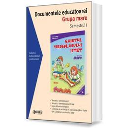 Documentele educatoarei. Grupa mare. Semestrul 1, editura Sigma
