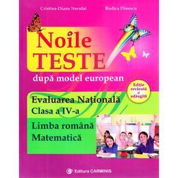 Evaluare nationalala - Clasa 4 - Limba romana. Matematica. Noile teste - Cristina Neculai, Rodica Dinescu, editura Carminis