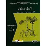 Alles klar? Ubungsbuch - Clasa 6 - Culegere de exercitii - Ursula Breuel, editura Sigma