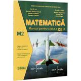 Matematica cls a XII-a M2 - Ion D. Ion, Eugen Campu, editura Sigma