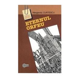 Eternul Orfeu - Margareta Curtescu, editura Stiinta
