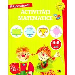 Ma joc si invat. Activitati matematice 4-5 ani, editura Litera