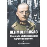 Ultimul prusac Vol.2 - Charles Messenger, editura Miidecarti