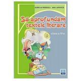 Sa aprofundam textele literare - Clasa 4 - Marcela Penes, editura Penes