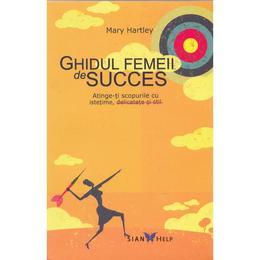 Ghidul femeii de succes - Mary Hartley, editura All