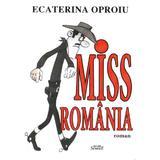Miss Romania - Ecaterina Oproiu, editura Semne