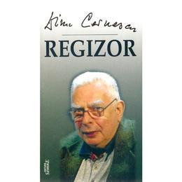 Regizor - Dinu Cernescu, editura Semne