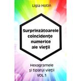 Surprinzatoarele coincidente numerice ale vietii Vol.1 - Ligia Hotin, editura Letras
