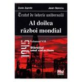 Al doilea razboi mondial vol. VII - Zorin Zamfir, Jean Banciu, editura Universul Juridic