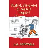 Pustiul, Caruciorul si capsula timpului - L.A. Campbell, editura Rao