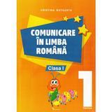 Comunicare in limba romana - Clasa 1. Partea 1 - Cristina Botezatu, editura Rovimed
