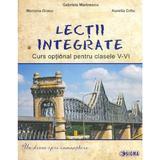 Lectii integrate. Curs optional pentru Clasele 5-6 - Gabriela Marinescu, Mariana Grasu, Aurelia Critu, editura Sigma