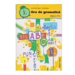Ora de gramatica clasa 5 - Laura Maria Agapin, Emilia Boghiu, editura Nomina