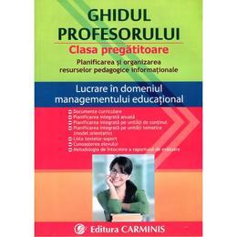 Ghidul Profesorului Clasa Pregatitoare, editura Carminis
