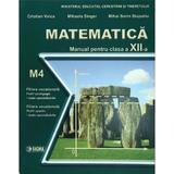 Matematica Cls 12 M4 - Cristian Voica, Mihaela Singer, Mihai Sorin Stupariu, editura Sigma