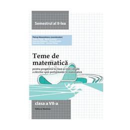 Teme de matematica clasa 7 Sem 2 - Petrus Alexandrescu, editura Nomina