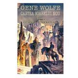 Cartea soarelui nou - Vol.4: Citadela autocratului - Gene Wolfe, editura Leda
