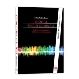 Emotiile Induse De Muzica - Felicia Rodica Baltes, editura Asociatia De Stiinte Cognitive Din Romania