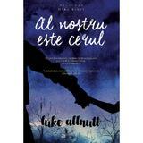 Al nostru este cerul - Luke Allnutt, editura Herg Benet