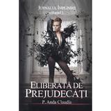 Jurnalul Implinirii Vol.1: Eliberata de prejudecati - P. Anda Claudia, editura Stylished