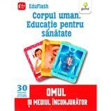 Corpul Uman. Educatie Pentru Sanatate 4 Ani+ (eduflash)