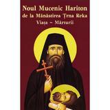 Noul Mucenic Hariton de la Manastirea Trna Reka. Viata, marturii, editura Egumenita