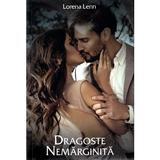 Dragoste nemarginita - Lorena Lenn, editura Stylished