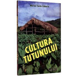 Cultura Tutunului - Marius Sorin Zaharia, editura Mast