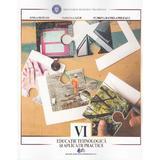 Educatie tehnologica si aplicatii practice - Clasa 6 - Stela Olteanu, Natalia Lazar, editura Didactica Si Pedagogica