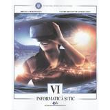 Informatica si TIC - Clasa 6 - Mihaela Giurgiulescu, Valeriu Benedicth Giurgiulescu, editura Didactica Si Pedagogica